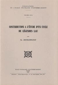 Charles Archaimbault - Contribution à l'étude d'un cycle de légendes lau.