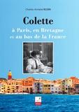 Charles-Armand Klein - Colette - A Paris, en Bretagne et au bas de la France.