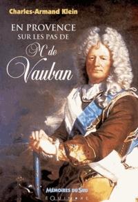 Charles-Armand Klein - En Provence sur les pas de Mr de Vauban.