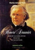 Charles-Armand Klein - Honoré Daumier - Roi de la caricature peintre et sculpteur.