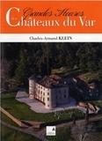 Charles-Armand Klein - Les grandes heures des châteaux du Var.