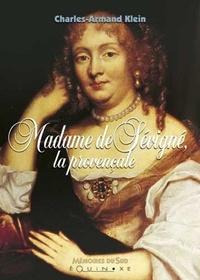 Charles-Armand Klein - Madame de Sévigné, la provençale.