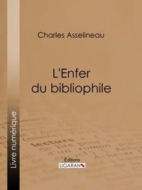 Charles Asselineau et  Ligaran - L'Enfer du bibliophile.
