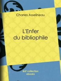 Charles Asselineau - L'Enfer du bibliophile.