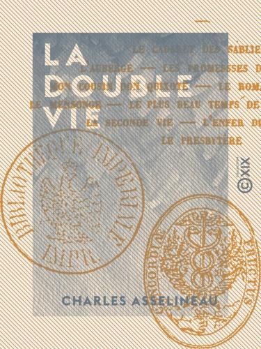 Charles Asselineau - La Double Vie - Nouvelles.