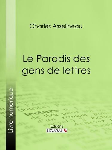 Charles Asselineau et  Ligaran - Le Paradis des gens de lettres - Essai littéraire.