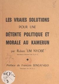 Charles Assigui Tchungui et Ruben Um Nyobé - Les vraies solutions pour une détente politique et morale au Kamerun.