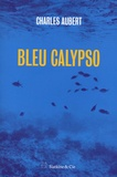 Charles Aubert - Bleu Calypso.