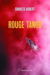 Charles Aubert - Rouge Tango.
