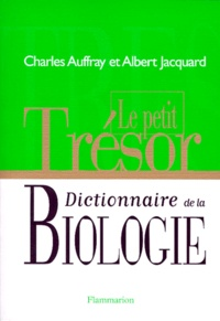 Charles Auffray et Albert Jacquard - Le petit trésor, dictionnaire de la biologie.