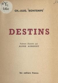 Charles-Auguste Bontemps et Aline Aurouet - Destins.