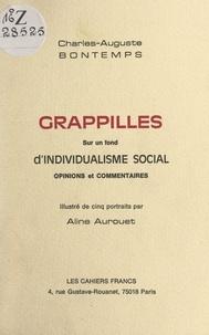 Charles-Auguste Bontemps et Aline Aurouet - Grappilles sur un fond d'individualisme social - Opinions et commentaires. Illustré de 5 portraits.