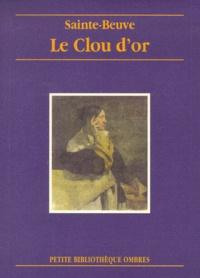 Charles-Augustin Sainte-Beuve - Le clou d'or.