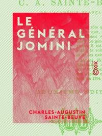 Charles-Augustin Sainte-Beuve - Le Général Jomini.