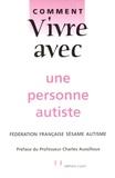 Charles Aussilloux - Comment vivre avec une personne autiste.