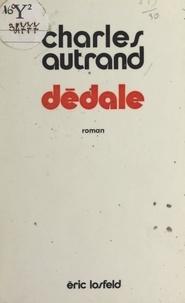 Charles Autrand - Dédale.