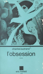 Charles Autrand - L'obsession.