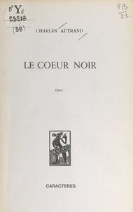 Charles Autrand et Bruno Durocher - Le cœur noir.