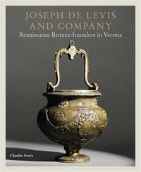 Charles Avery - Joseph de Levis and company renaissance bronze-founders in Verona.