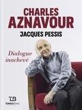 Charles Aznavour et Jacques Pessis - Charles Aznavour - Jacques Pessis - Dialogue inachevé.