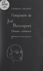 Charles Bachat et Jean Camberoque - L'imaginaire de Joë Bousquet - L'homme nébuleuse.