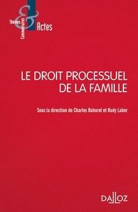 Charles Bahurel et Rudy Laher - Le droit processuel de la famille.