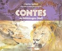 Charles Bailleul et Marie-Annick Dutreil - Contes du Bèlèdougou (Mali).