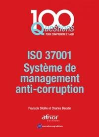 Charles Baratin et François Sibille - ISO 37001, Systèmes de management anti-corruption.