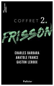 Charles Barbara et Anatole France - Coffret Frisson n°2 - Charles Barbara, Anatole France, Gaston Leroux - 3 textes issus des collections de la BnF.