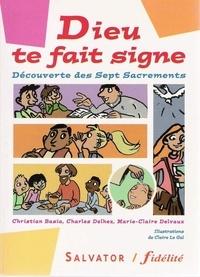 Charles Basia et Charles Delhez - Dieu te fait signe - Découverte des 7 sacrements.