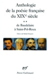 Charles Baudelaire - Anthologie de la poésie française du XIXe siècle - Tome 2, De Baudelaire à Saint-Pol-Roux.