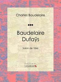 Charles Baudelaire et  Ligaran - Baudelaire Dufaÿs - Salon de 1846.