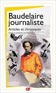 Charles Baudelaire - Baudelaire journaliste - Articles et chroniques.