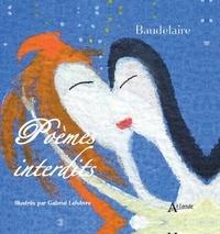 Charles Baudelaire - Baudelaire, Poèmes interdits - Illustrés par Gabriel Lefebvre.