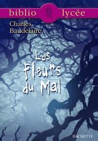 Charles Baudelaire et Yvon Le Scanff - Bibliolycée - Les Fleurs du Mal, Charles Baudelaire.