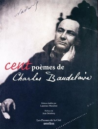 Charles Baudelaire et Laurence Massénat - Cent poèmes de Charles Baudelaire.