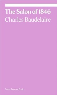 Charles Baudelaire - Charles Baudelaire The Salon of 1846 /anglais.