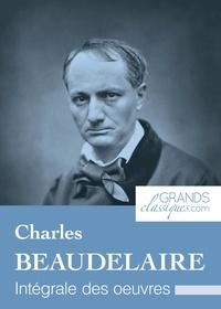 Charles Baudelaire et  GrandsClassiques.com - Charles Baudelaire - Intégrale des œuvres.
