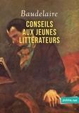 Charles Baudelaire - Conseils aux jeunes littérateurs - La leçon de maître Baudelaire aux débutants, salutaire en temps de rentrée littéraire!.