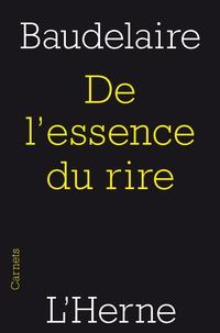 Charles Baudelaire - De l'essence du rire.