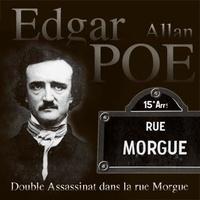 Charles Baudelaire et Edgar Allan Poe - Double Assassinat dans la rue Morgue.