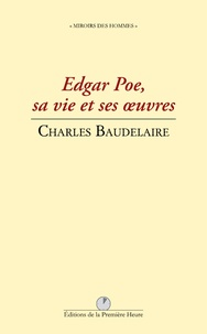 Charles Baudelaire - Edgar Poe, sa vie et ses oeuvres.
