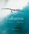 Charles Baudelaire et Mathilde Magnan - L'albatros.