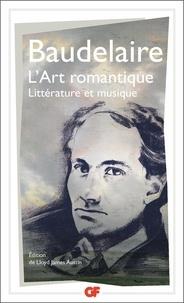 Charles Baudelaire - L'Art romantique - Littérature et musique.