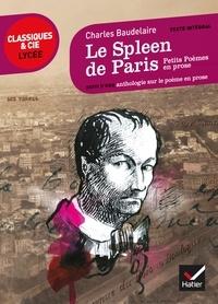 Charles Baudelaire - Le Spleen de Paris - Suivi d'une anthologie sur le poème en prose.