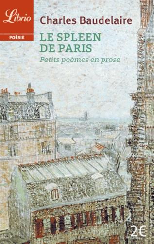 Le Spleen De Paris Petits Poèmes En Prose Poche