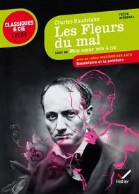 Charles Baudelaire - Les Fleurs du mal (1857, 1861, 1866) - Suivi de Mon coeur mis à nu.