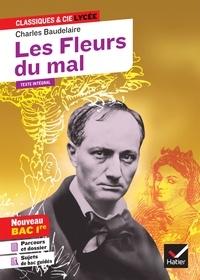 Charles Baudelaire et Florence Bouchy - Les Fleurs du mal (Bac 2021) - suivi du parcours « Alchimie poétique : la boue et l'or ».