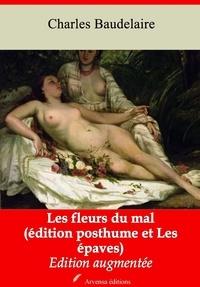 Charles Baudelaire et Arvensa Editions - Les Fleurs du mal (édition posthume suivi des Épaves) – suivi d'annexes - Nouvelle édition.
