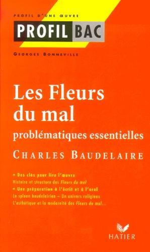 Charles Baudelaire et Georges Bonneville - Les Fleurs du mal - Problématiques essentielles.